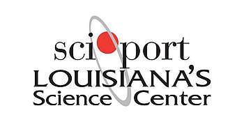 Sci Port: Louisiana's Science Center
