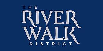 The River Walk District