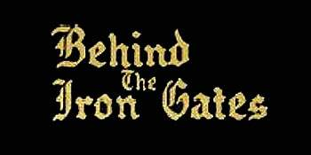 Behind the Iron Gates