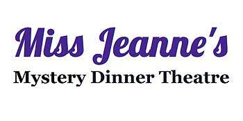 Miss Jeanne's Mystery Dinner Theatre