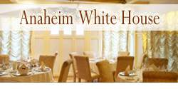 Anaheim White House Restaurant