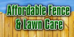 Affordable Fence & Lawn Care
