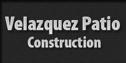 Velazquez Patio Construction Inc.