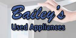 Bailey's Used Appliances