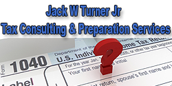 Jack W Turner Jr Tax Consulting & Preparation Services