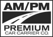 AM/PM Premium Car Carrier Co.