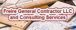 Freire General Contractor LLC and Consulting Services