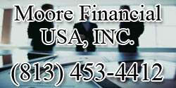C. Aaron Moore, President Moore Financial USA, INC.