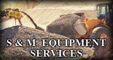 S & M Equipment Services