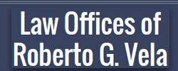 Law Offices Of Roberto G. Vela