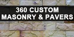 360 Custom Masonry & Pavers
