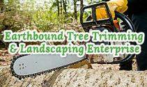 Earthbound Tree Trimming & Landscaping Enterprise