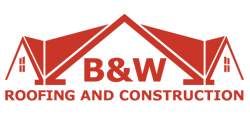 B & W Roofing and Construction