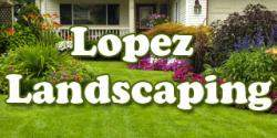 Lopez Landscaping